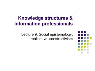 Knowledge structures  information professionals