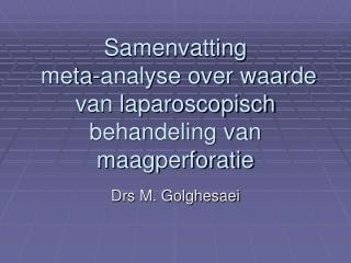 Samenvatting  meta-analyse over waarde van laparoscopisch behandeling van maagperforatie