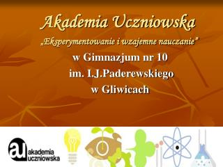 """Akademia Uczniowska                  """"Eksperymentowanie i wzajemne nauczanie"""""""
