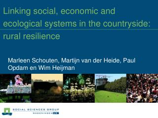Linking social, economic and ecological systems in the countryside: rural resilience