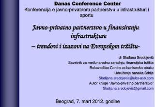 Danas Conference Center  Konferencija o javno - privatnom partnerstvu  u infrastrukturi i sportu