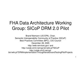 FHA Data Architecture Working Group: SICoP DRM 2.0 Pilot