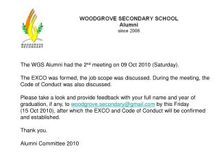 The WGS Alumni had the 2 nd  meeting on 09 Oct 2010 (Saturday).