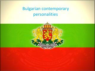 Bulgarian contemporary personalities