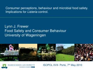 Lynn J. Frewer Food Safety and Consumer Behaviour University of Wageningen