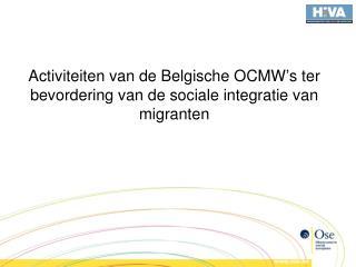Activiteiten van de Belgische OCMW ' s ter bevordering van de sociale integratie van migranten