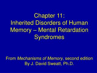 From  Mechanisms of Memory , second edition By J. David Sweatt, Ph.D.