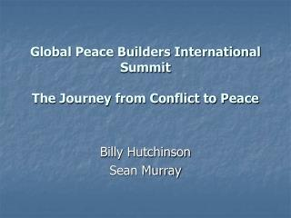 Global Peace Builders International Summit  The Journey from Conflict to Peace