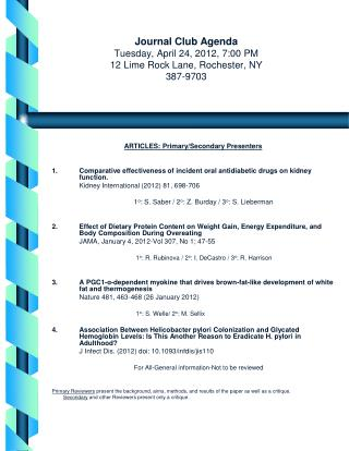 Journal Club Agenda Tuesday, April 24, 2012, 7:00 PM 12 Lime Rock Lane, Rochester, NY 387-9703