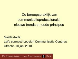De beroepspraktijk van communicatieprofessionals : nieuwe trends en oude principes