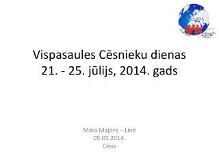 Vispasaules Cēsnieku dienas 21. - 25. jūlijs, 2014. gads