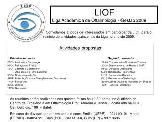 LIOF Liga Acadêmica de Oftalmologia - Gestão 2009