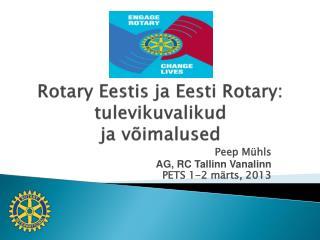 Rotary Eestis ja Eesti Rotary: tulevikuvalikud  ja võimalused