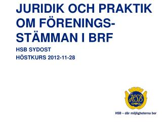 JURIDIK och praktik om f�renings-st�mman i BRF