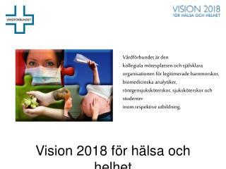 Vision 2018 för hälsa och helhet