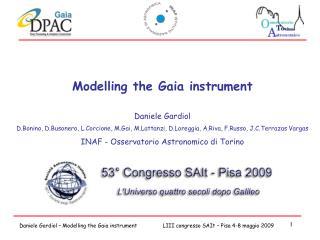 Modelling the Gaia instrument Daniele Gardiol