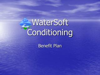 WaterSoft Conditioning