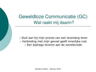 Geweldloze Communicatie (GC) Wat raakt mij daarin?