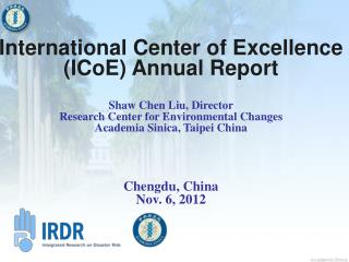 International Center of Excellence (ICoE)  Annual Report Shaw Chen  Liu, Director