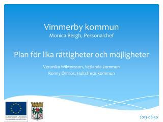Vimmerby  kommun Monica Bergh, Personalchef P lan för lika rättigheter och möjligheter