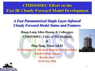 CIMSS/SSEC Effort on the  Fast IR Cloudy Forward Model Development