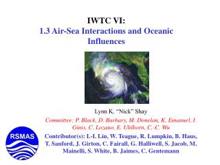 IWTC VI: 1.3 Air-Sea Interactions and Oceanic Influences