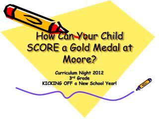 How Can Your Child SCORE a Gold Medal at Moore?