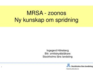 MRSA - zoonos Ny kunskap om spridning