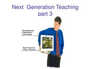 Next  Generation Teaching part 3