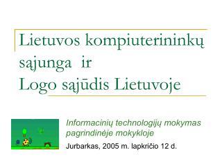 Lietuvos kompiuterininkų sąjunga  ir  Logo sąjūdis Lietuvoje