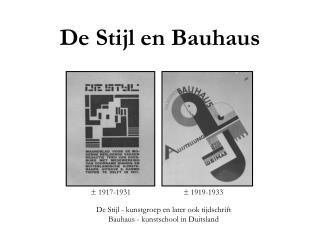De Stijl en Bauhaus