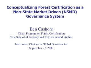 Conceptualizing Forest Certification as a Non-State Market Driven NSMD Governance System