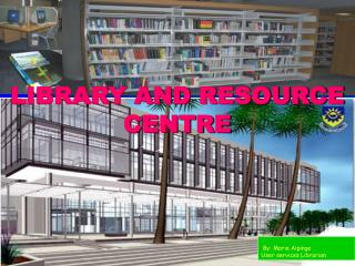 LIBRARY AND RESOURCE CENTRE
