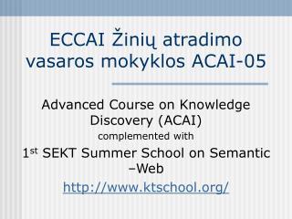 ECCAI Žinių atradimo vasaros mokyklos ACAI-05