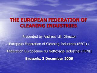 THE EUROPEAN FEDERATION OF CLEANING INDUSTRIES