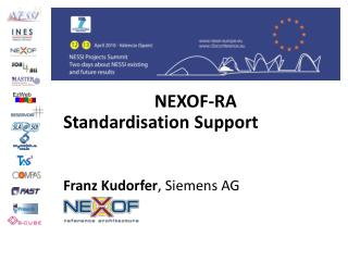 NEXOF-RA Standardisation Support Franz Kudorfer , Siemens AG NEXOF-RA