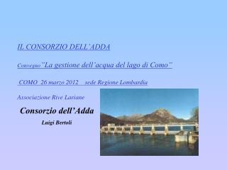 """IL CONSORZIO DELL'ADDA Convegno """"La gestione dell'acqua del lago di Como"""""""