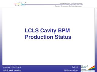 LCLS Cavity BPM   Production Status