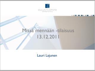 Missä mennään -tilaisuus 13.12.2011