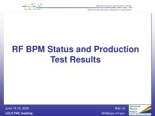 RF BPM Status and Production Test Results