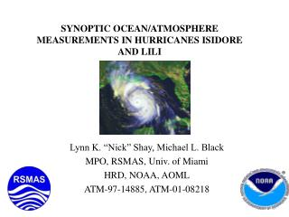 SYNOPTIC OCEAN/ATMOSPHERE MEASUREMENTS IN HURRICANES ISIDORE AND LILI