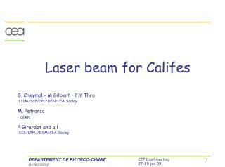 Laser beam for Califes