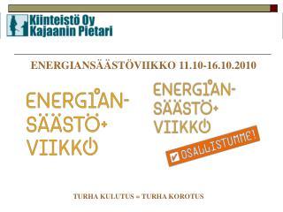 ENERGIANSÄÄSTÖVIIKKO 11.10-16.10.2010
