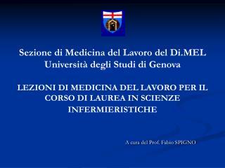 Sezione di Medicina del Lavoro del DiL Universit  degli Studi di Genova  LEZIONI DI MEDICINA DEL LAVORO PER IL CORSO DI