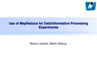Use of MapReduce for Data/Information Processing Experiments