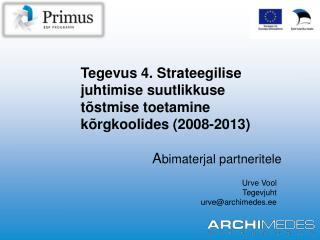 Tegevus 4. Strateegilise juhtimise suutlikkuse tõstmise toetamine kõrgkoolides (2008-2013)