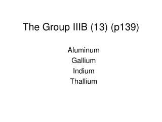 The Group IIIB (13) (p139)