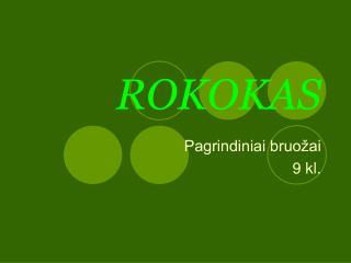 ROKOKAS