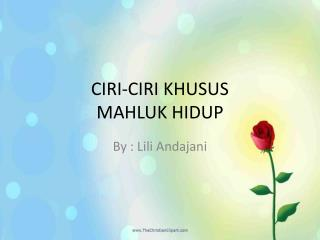 CIRI-CIRI KHUSUS  MAHLUK HIDUP