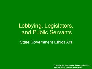 Lobbying, Legislators,  and Public Servants